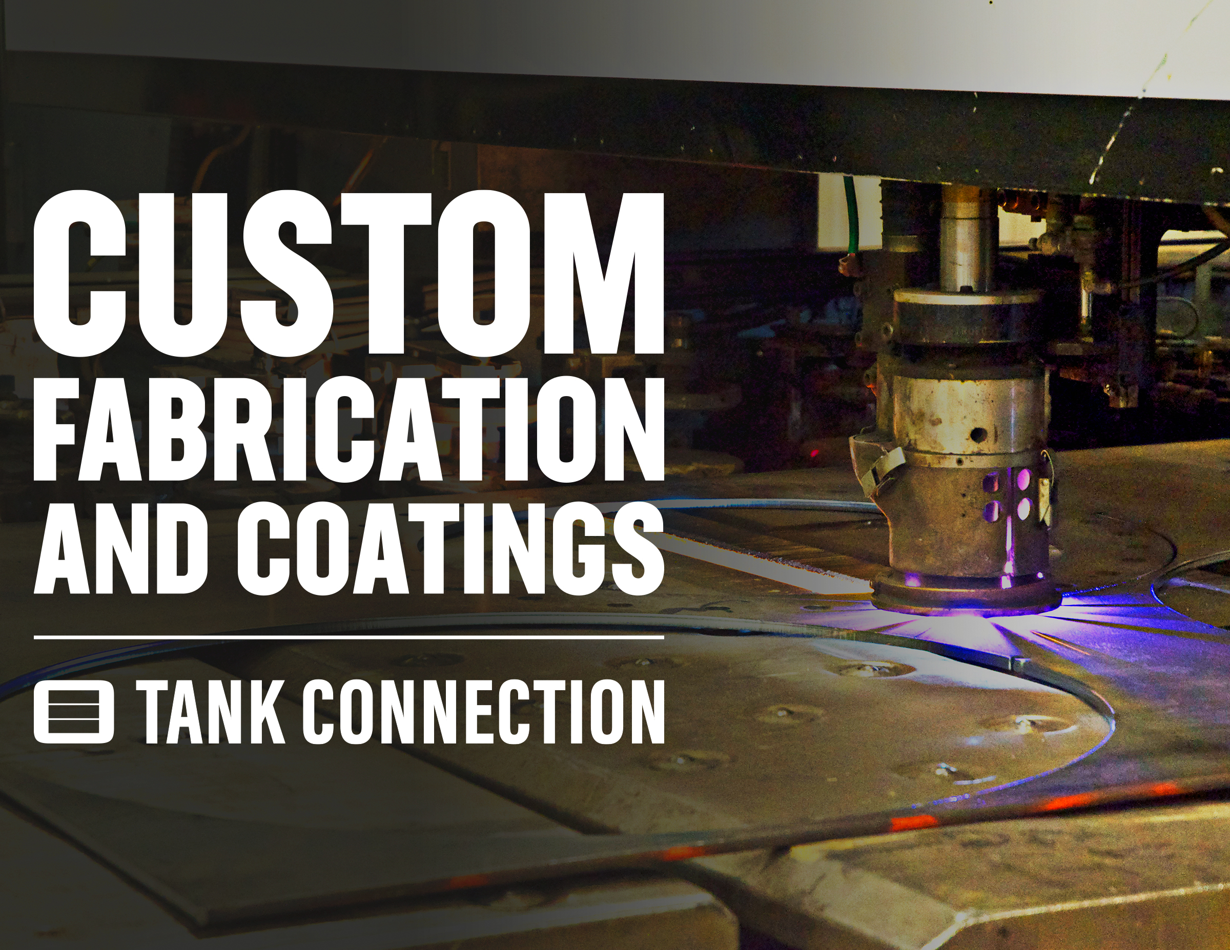 Custom Fabrication and Coatings